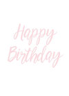 Happy Birthday Banner Modern Script - Light Pink