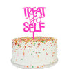 """Treat Yo Self"" Cake Topper"