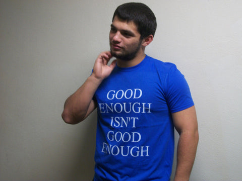 Good Enough ISN'T Good Enough, T-Shirt (Adult) - STATEMENT APPAREL  - 1