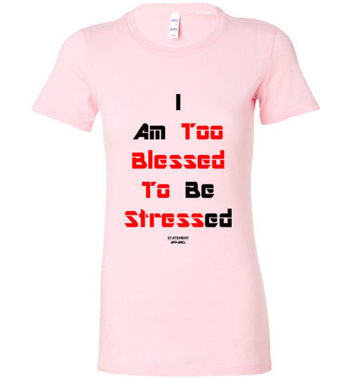 Too Blessed To Stress (Red Text Version), Ladies T-Shirt - STATEMENT APPAREL  - 4
