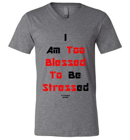 Too Blessed To Stress (Red Text Version), Adult V-Neck T-Shirt - STATEMENT APPAREL  - 3