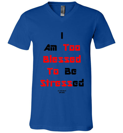 Too Blessed To Stress (Red Text Version), Adult V-Neck T-Shirt - STATEMENT APPAREL  - 7