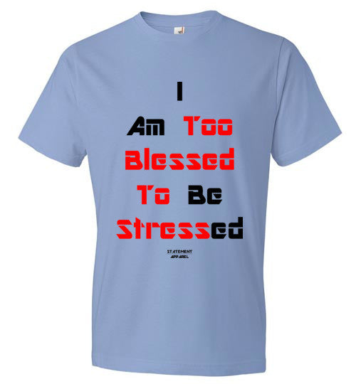 Too Blessed To Stress (Red Text), Adult T-Shirt - STATEMENT APPAREL  - 2