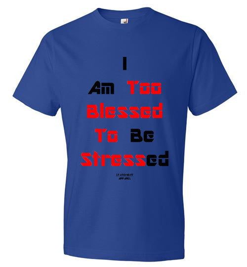 Too Blessed To Stress (Red Text), Adult T-Shirt - STATEMENT APPAREL  - 3