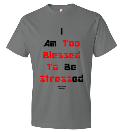 Too Blessed To Stress (Red Text), Adult T-Shirt - STATEMENT APPAREL  - 4