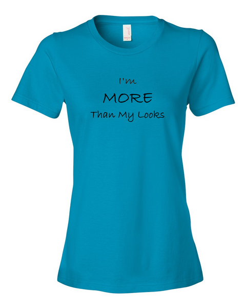 I'm MORE Than My Looks, T-Shirt (Ladies) - STATEMENT APPAREL  - 5