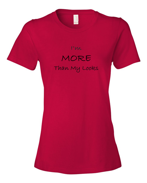 I'm MORE Than My Looks, T-Shirt (Ladies) - STATEMENT APPAREL  - 6