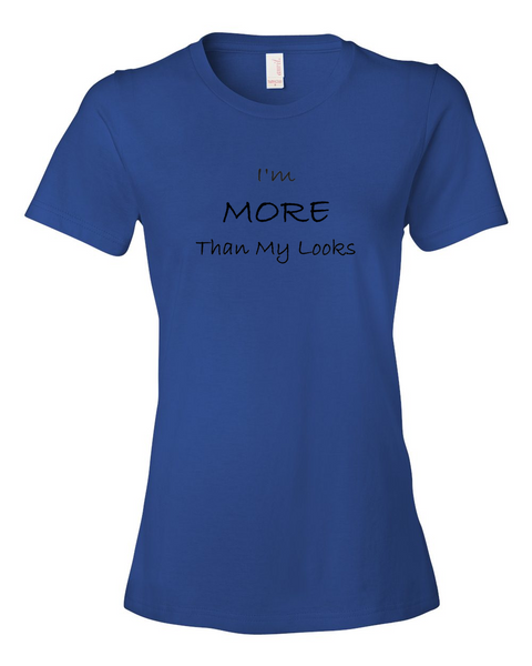 I'm MORE Than My Looks, T-Shirt (Ladies) - STATEMENT APPAREL  - 8