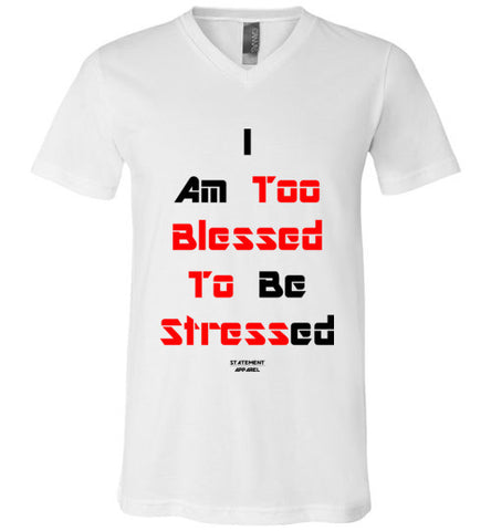 Too Blessed To Stress (Red Text Version), Adult V-Neck T-Shirt - STATEMENT APPAREL  - 1