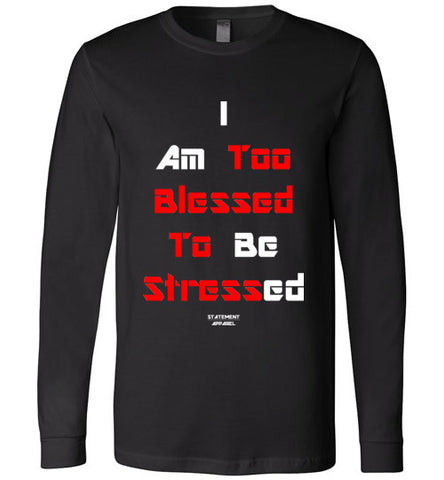 Too Blessed To Stress (Red Text Version), Adult Long Sleeve Shirt - STATEMENT APPAREL  - 1
