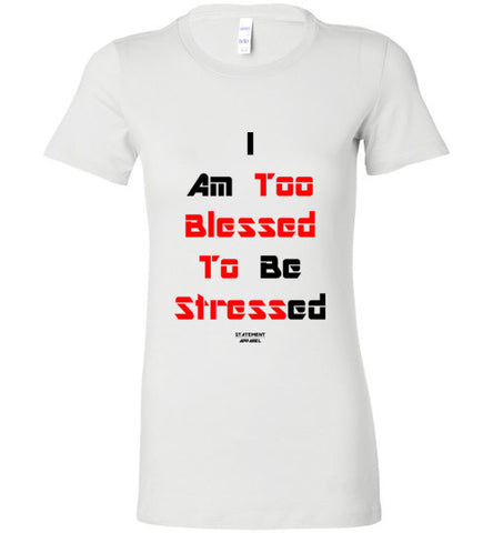 Too Blessed To Stress (Red Text Version), Ladies T-Shirt - STATEMENT APPAREL  - 1