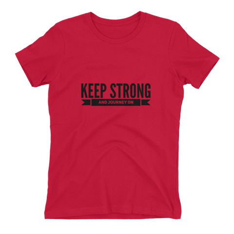Keep Strong and Journey On, Ladies T-Shirt