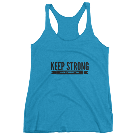 Keep Strong and Journey On, Ladies Triblend Racerback Tank