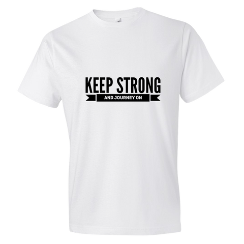 Keep Strong and Journey On, Adult T-Shirt