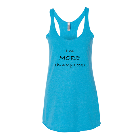 I'm More Than My Looks, Ladies Triblend Racerback Tank - STATEMENT APPAREL  - 1