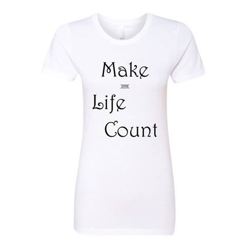 Make (Your) Life Count, Ladies T-Shirt - STATEMENT APPAREL  - 2