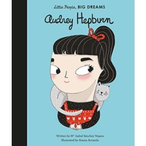 Little People Big Dreams: Audrey Hepburn - Read>General