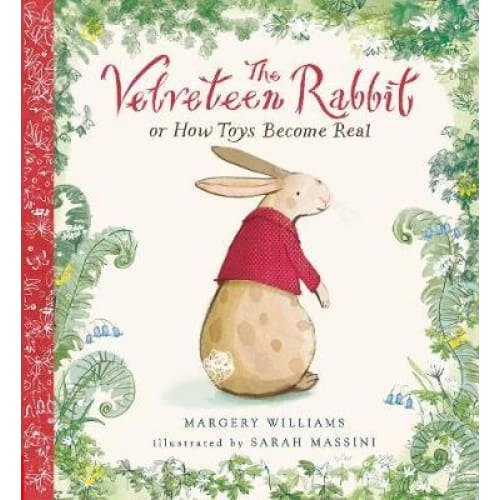 The Velveteen Rabbit: Or How Toys Become Real - Books
