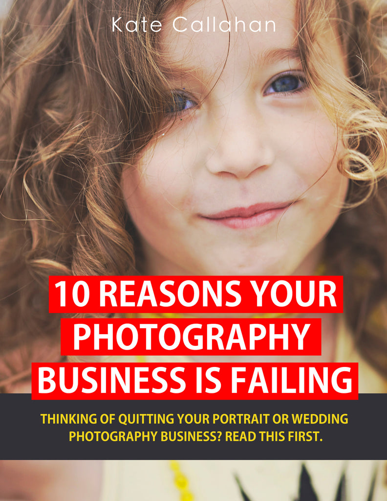 10 Reasons Your Photography Business is Failing