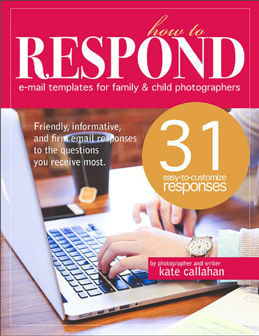 how to respond: 31 email templates for family and child photographers - how to grow a photography business
