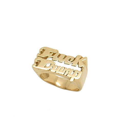 F*ck Trump Ring - 14k Solid Gold