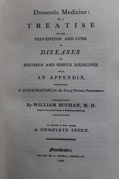 Domestic medicine : or, a treatise on the prevention and cure of diseases by regimen and simple medicines. With an appendix, containing a dispensatory for the use of private practitioners etc., 1806 - Modern Reprint