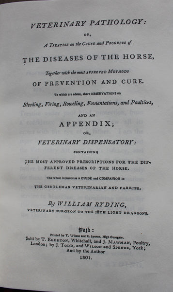 Veterinary Pathology : or, a treatise on the cause and progress of the diseases of the horse ; together with the most approved methods of prevention and cure . and an Appendix; or, veterinary dispensatory. 1801 - Modern Leather Bound Reprint