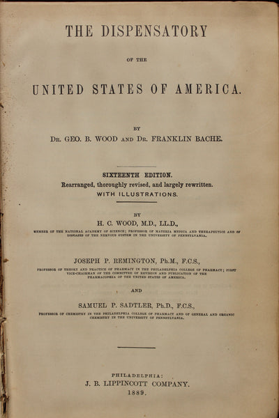 (BARGAIN Dispensatory) The Dispensatory of the United States of America. Sixteeth Edition, Carefully Revised. George B. Wood; Remington & Sadtler  - 1889