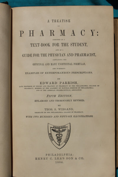 A Treatise on Pharmacy - Fifth Edition Parrish, Edward; Revised by Wiegand, Thos. S. -  1884 -  Loaded With Amazing Formulas!