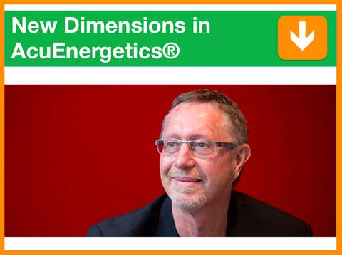 New Dimensions in AcuEnergetics® | Presented by Kevin Farrow | Filmed 16th April 2016 | 1 point