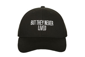 But They Never Lived Cap - Black