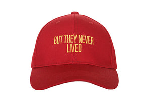But They Never Lived Cap - Red