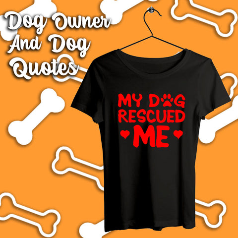 Dog Owner And Dog Quote T-shirts