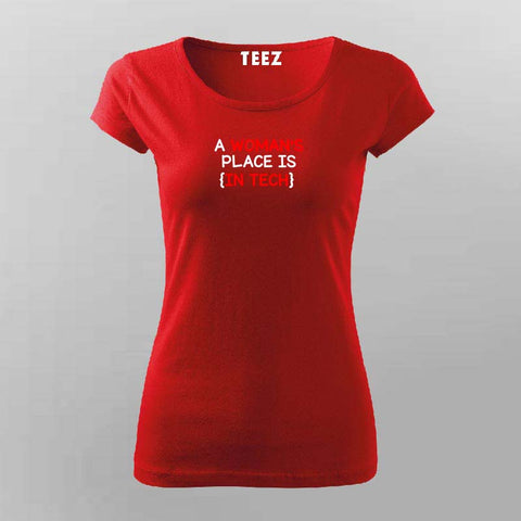A woman's place is in tech T-Shirt For Women