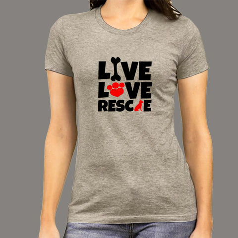 Live Love Rescue T-Shirt For Women Online India