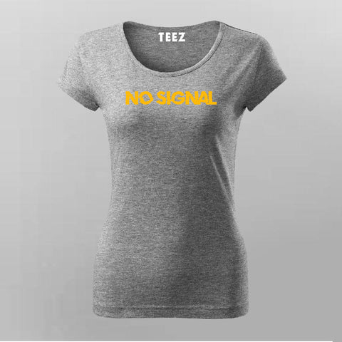 No Signal T-Shirt For Women