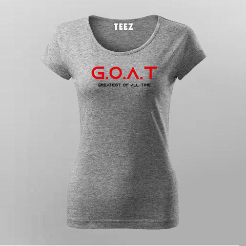 GOAT - Greatest Of All The Time  T-Shirt For Women Online
