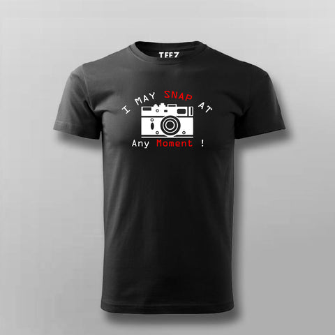 I May Snap At Any Moment T-Shirt For Men Online  India