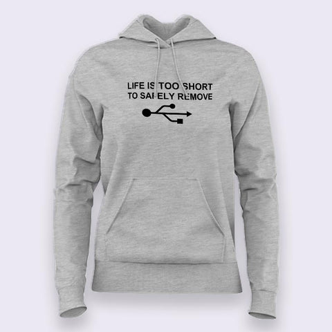 Life Is Too Short To Safely Remove USB  Hoodies For Women Online India