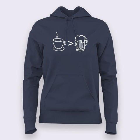 Coffee is Better than Alcohol Hoodies For Women Online India
