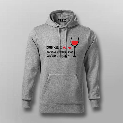 Drinking Wine Reduces Your Risk Of Giving a Shit Hoodies For Men Online India