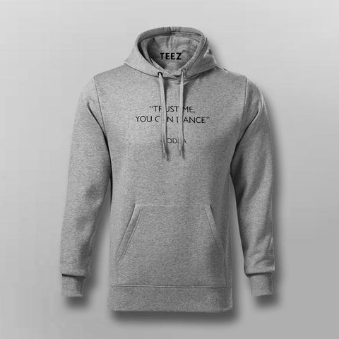 Trust Me You Can Dance - Vodka Hoodies For Men Online India