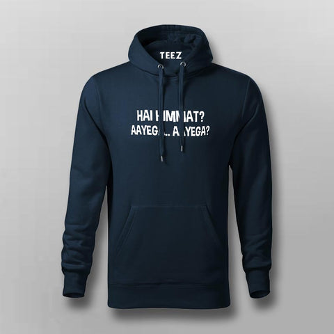 Hai Himmat Aayega Aayega Hoodies For Men Online India