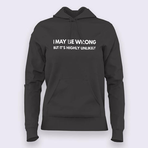 I may be Wrong but it's Highly Unlikely Women's Attitude Hoodie Online India
