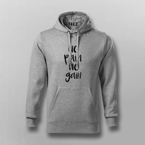No Pain No Gain - Motivational Hoodies For Men Online India