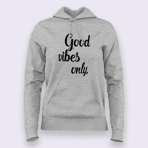 Good Vibes Only Hoodies For Women Online India