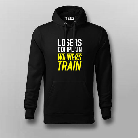 Winners Train Losers Complain hoodie For Men India