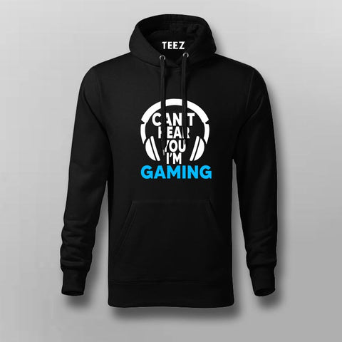 Can't Hear You I'm Gaming Video Gamer Hoodies For Men Online India