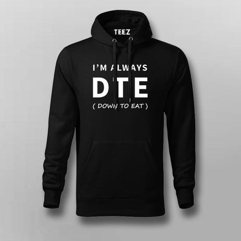 DTE I'm Always Down To Eat Hoodies For Men Online