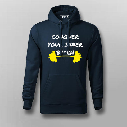 Conquer Your Inner Bitch  hoodie For Men Online India